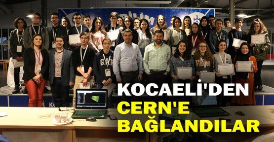 Kocaeli'den CERN'e bağlandılar