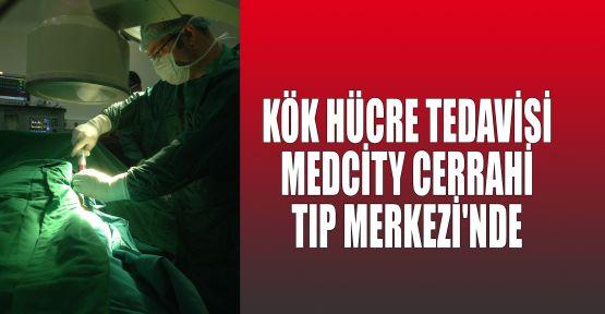 Kök hücre tedavisi Medcity Cerrahi Tıp Merkezi'nde
