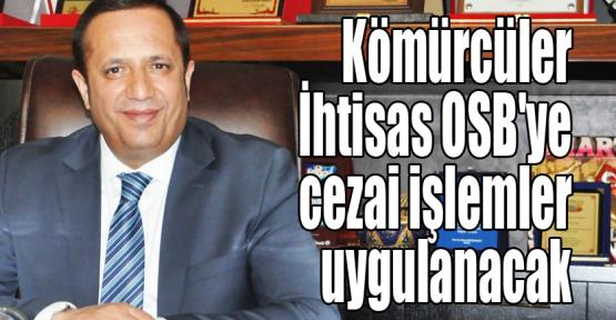 Kömürcüler İhtisas OSB'ye cezai işlemler uygulanacak