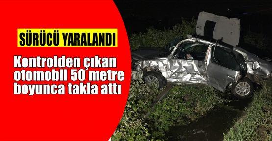 Kontrolden çıkan otomobil 50 metre boyunca takla attı: 1 yaralı