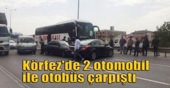 Körfez'de 2 otomobil ile otobüs çarpıştı