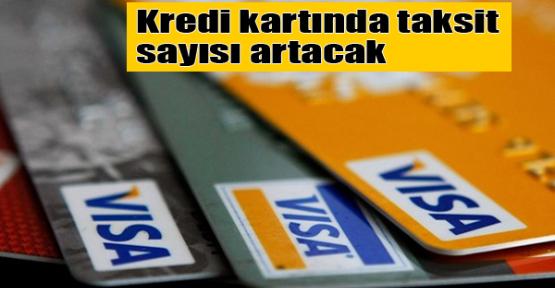 Kredi kartında taksit sayısı artacak