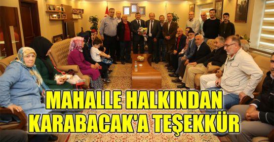 Mahalle halkından Başkan Karabacak'a teşekkür
