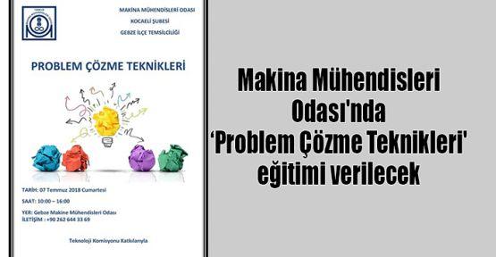 Makina Mühendisleri Odası'nda 'Problem Çözme Teknikleri' eğitimi verilecek