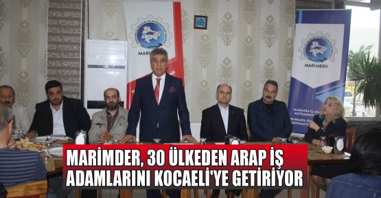 MARİMDER 30 ülkeden Arap iş adamlarını Kocaeli'ye getiriyor