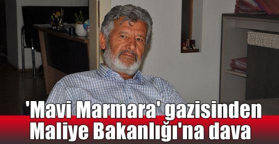 'Mavi Marmara' gazisinden Maliye Bakanlığı'na dava