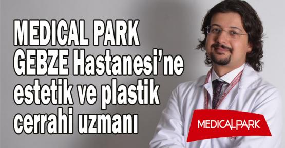 MEDICAL PARK GEBZE Hastanesi'ne estetik ve plastik cerrahi uzmanı