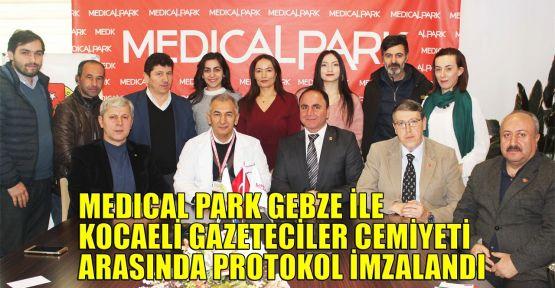 Medical Park Gebze ile Kocaeli Gazeteciler Cemiyeti arasında protokol imzalandı