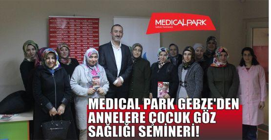 MEDICAL PARK GEBZE'den annelere çocuk göz sağlığı semineri!