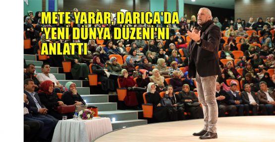 Mete Yarar, Darıca'da 'Yeni Dünya Düzeni'ni anlattı
