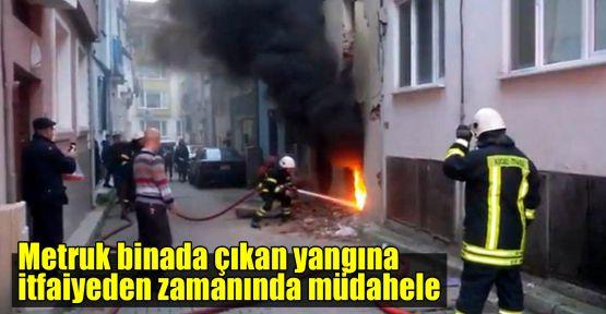 Metruk binada çıkan yangına zamanında müdahele