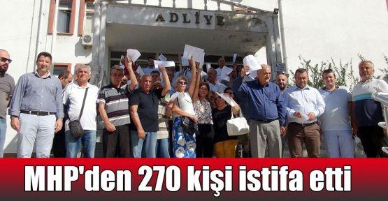 MHP'den 270 kişi istifa etti