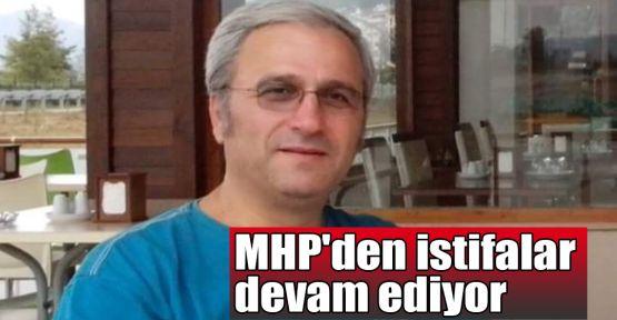 MHP'den istifalar devam ediyor