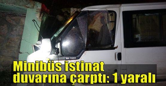Minibüs istinat duvarına çarptı: 1 yaralı