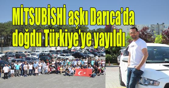 MİTSUBİSHİ aşkı Darıca'da doğdu, Türkiye'ye yayıldı