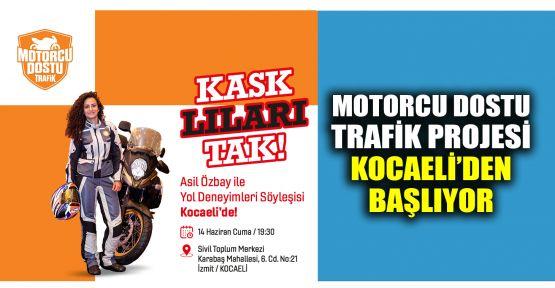 Motorcu Dostu Trafik projesi Kocaeli'den başlıyor