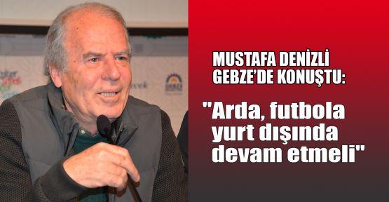Mustafa Denizli, Gebze'de konuştu: