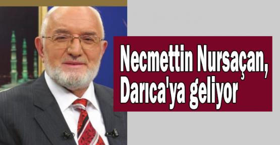 Necmettin Nursaçan, Darıca'ya geliyor