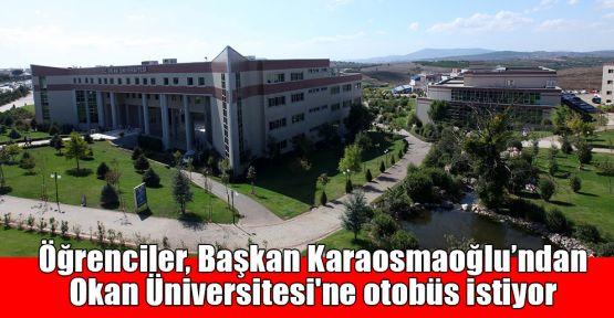 Öğrenciler, Başkan Karaosmanoğlu'ndan Okan Üniversitesi'ne otobüs istiyor