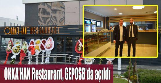 OKKA'HAN Restaurant, GEPOSB'da açıldı