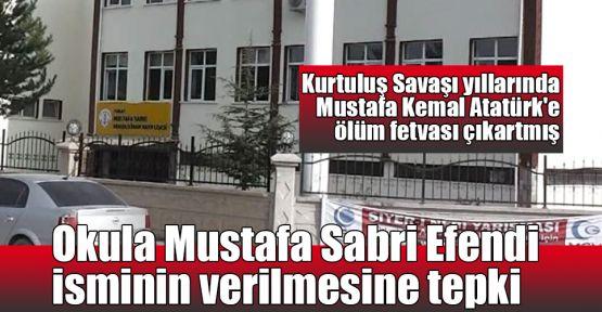 Okula Mustafa Sabri Efendi isminin verilmesine tepki