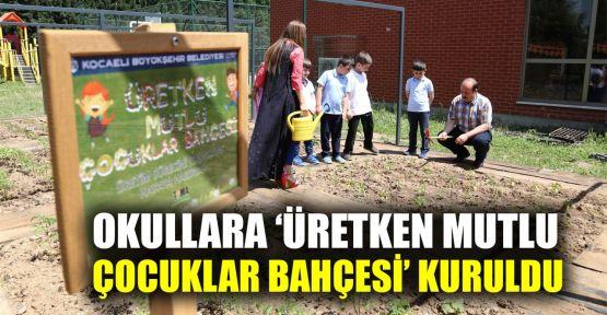Okullara 'Üretken mutlu çocuklar bahçesi'