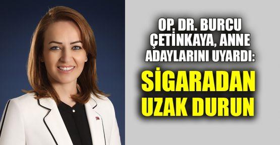 Op.Dr. Burcu Çetinkaya, anne adaylarını uyardı: Sigaradan uzak durun