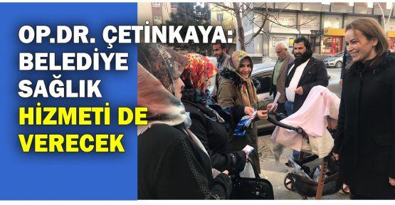 Op.Dr. Burcu Çetinkaya Belediye sağlık hizmeti de verecek