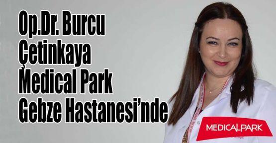 Op.Dr. Burcu Çetinkaya Medical Park Gebze Hastanesi'nde