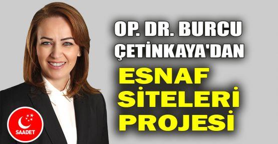 Op.Dr. Burcu Çetinkaya'dan Esnaf Siteleri projesi