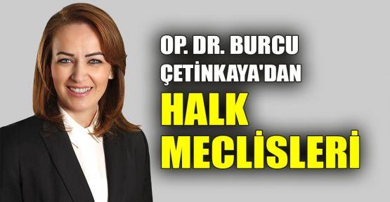 Op.Dr. Burcu Çetinkaya'dan halk meclisleri