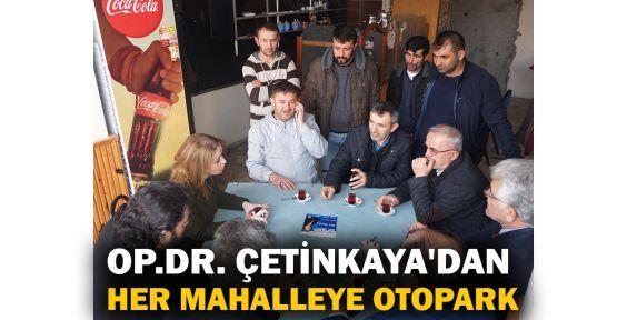 Op.Dr. Burcu Çetinkaya'dan her mahalleye otopark