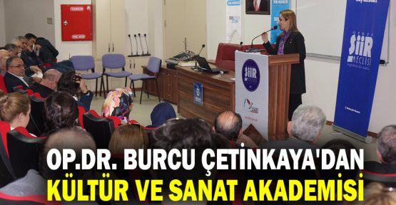 Op.Dr. Burcu Çetinkaya'dan Kültür ve Sanat Akademisi
