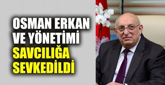 Osman Erkan ve yönetimi savcılığa sevkedildi