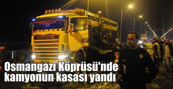 Osmangazi Köprüsü'nde kamyonun kasası yandı