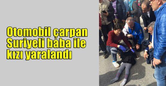 Otomobil çarpan Suriyeli baba ile kızı yaralandı
