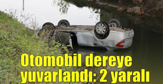Otomobil dereye yuvarlandı: 2 yaralı