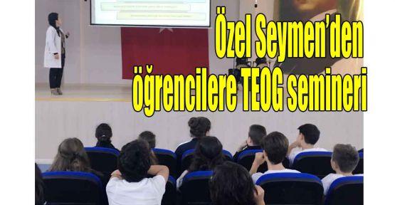 Özel Seymen'den öğrencilere TEOG semineri
