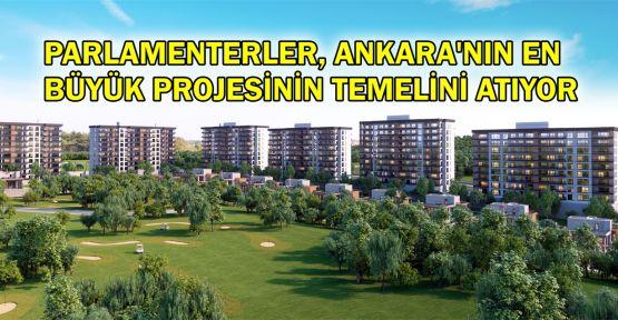 Parlamenterler, Ankara'nın en büyük projesinin temelini atıyor