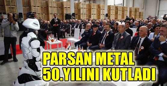 PARSAN Metal 50. yılını kutladı