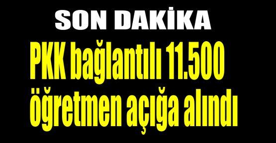 PKK bağlantılı 11.500 öğretmen açığa alındı