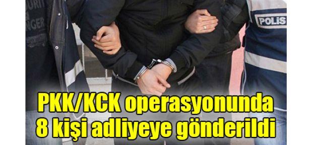 PKK/KCK operasyonunda 8 kişi adliyeye gönderildi