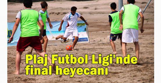 Plaj Futbol Ligi'nde final heyecanı