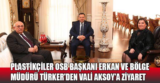 Plastikçiler Osb Başkanı Erkan ve Bölge  Müdürü Türker'den Vali Aksoy'a ziyaret