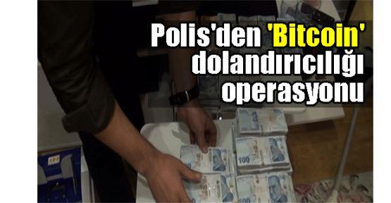 Polis'den'Bitcoin' dolandırıcılığı operasyonu