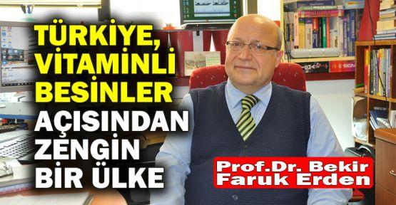 Prof.Dr. Erden: Türkiye, vitaminli besinler açısından zengin bir ülke