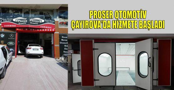 Proser Otomotiv Çayırova'da hizmete başladı