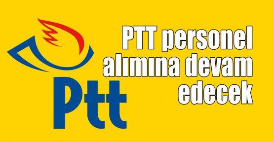 PTT personel alımına devam edecek