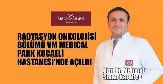 Radyasyon Onkolojisi Bölümü VM Medical Park Kocaeli Hastanesi'nde açıldı