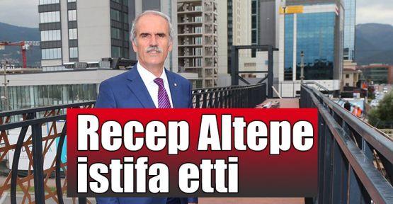 Recep Altepe istifa etti!